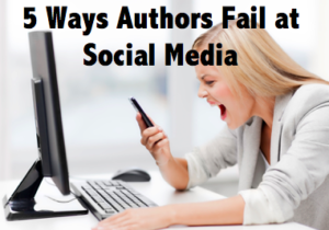 5 ways authors fail at social media